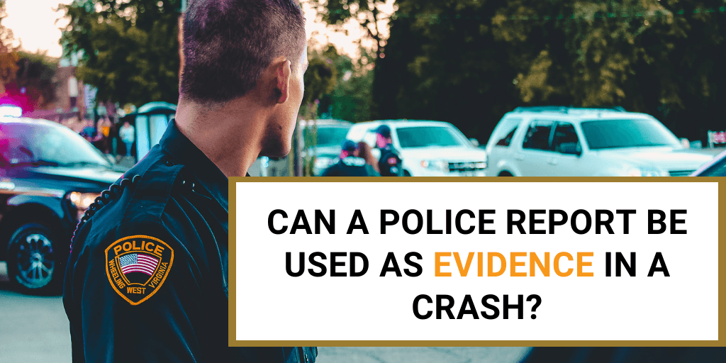 can a police report be used as evidence
